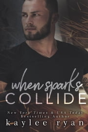 When Sparks Collide ebook by Kaylee Ryan