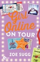 Girl Online: On Tour - The Second Novel by Zoella Ebook di Zoe Sugg