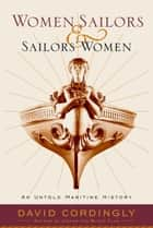 Women Sailors and Sailors' Women ebook by David Cordingly