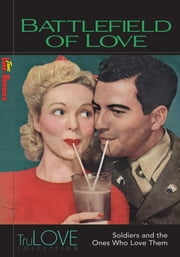 Battlefield of Love - TruLOVE Collection ebook by Anonymous-BroadLit,BroadLit,Ron Hogan
