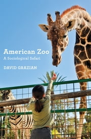 American Zoo - A Sociological Safari ebook by David Grazian