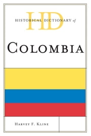 Historical Dictionary of Colombia ebook by Harvey F. Kline
