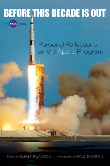Before This Decade Is Out - Personal Reflections on the Apollo Program ebook by