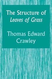 The Structure of Leaves of Grass ebook by Thomas Edward Crawley