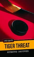 Tiger Threat ebook by Sigmund Brouwer