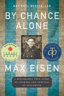 By Chance Alone - A Remarkable True Story of Courage and Survival at Auschwitz 電子書籍 by Max Eisen