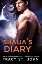 Shalia's Diary Book 11 ebook by Tracy St. John