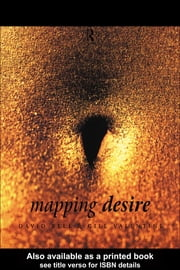 Mapping Desire:Geog Sexuality ebook by David Bell,Gill Valentine