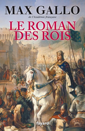 Le Roman des Rois ebook by Max Gallo