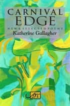 Carnival Edge: New & Selected Poems ebook by