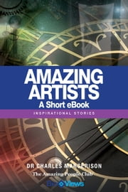Amazing Artists - A Short eBook - Inspirational Stories ebook by Charles Margerison