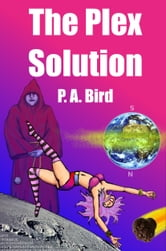 The Plex Solution ebook by P A Bird