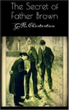 The Secret of Father Brown ekitaplar by G.K. Chesterton
