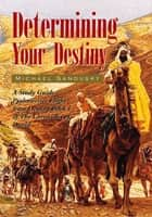 Determining Your Destiny - A Study Guide Psalmwriter Flight from Destiny Book I of The Chronicles of David ebook by Michael Sandusky