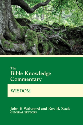 The Bible Knowledge Commentary Wisdom ebook by