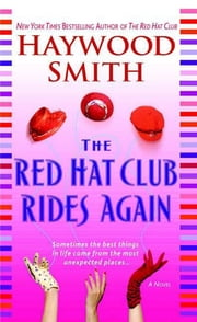 The Red Hat Club Rides Again ebook by Haywood Smith
