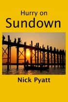 Hurry on Sundown ebook by Nick Pyatt