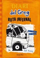 Diari del Greg 9. Ruta infernal - Unes vacances per oblidar ebook by Jeff Kinney, David Nel·lo