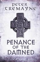 Penance of the Damned (Sister Fidelma Mysteries Book 27) - A deadly medieval mystery of danger and deceit ekitaplar by Peter Tremayne, Caroline Lennon