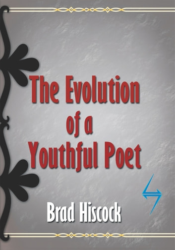 The Evolution of a Youthful Poet ebook by Brad Hiscock