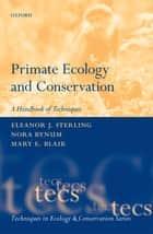 Primate Ecology and Conservation ebook by Eleanor Sterling, Nora Bynum, Mary Blair