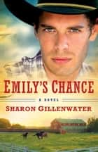 Emily's Chance (The Callahans of Texas Book #2) - A Novel ebook by Sharon Gillenwater