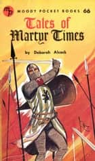 Tales of Martyr Times ebook by Deborah Alcock