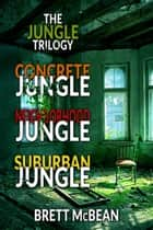 The Jungle Trilogy ebook by Brett McBean