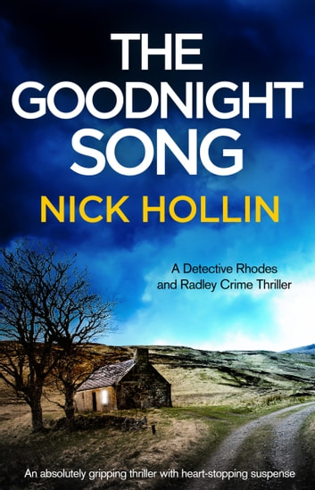 The Goodnight Song - An absolutely gripping thriller with heart-stopping suspense ebook by Nick Hollin