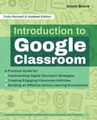 Introduction to Google Classroom ebook by Annie Brock