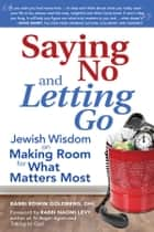 Saying No and Letting Go ebook by Rabbi Edwin Goldberg, DHL,Rabbi Naomi Levy