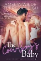 The Cowboy's Baby ebook by Amelia Wilde, Theresa Leigh