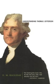 Understanding Thomas Jefferson ebook by E. M. Halliday