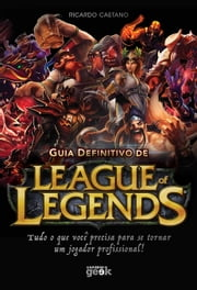 Guia definitivo de League of Legends ebook by Ricardo Caetano