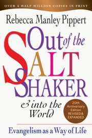 Out of the Saltshaker & Into the World - Evangelism as a Way of Life ebook by Rebecca Manley Pippert