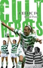 Celtic Cult Heroes ebook by David Potter
