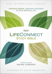 NIV, LifeConnect Study Bible, eBook - Growing Deeper, Growing Stronger in Your Spiritual Life ebook by Wayne Cordeiro,Groeschel