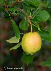 Isaac Newton's Apple ebook by Aaron Majewski