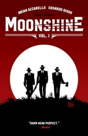 Moonshine Vol. 1: Damn Near Perfect ebook by Brian Azzarello, Eduardo Risso