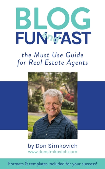 Blog Fun and Fast: The Must Use Guide for Real Estate Agents ebook by Don Simkovich