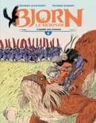 Bjorn le Morphir - Tome 6 - Bjorn ebook by Thomas Gilbert, Thomas Lavachery