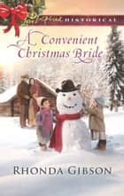 A Convenient Christmas Bride ebook by Rhonda Gibson