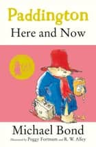 Paddington Here and Now ebook by Michael Bond