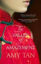 The Valley of Amazement ebook by