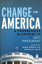 Change for America ebook by Mark Green,Michele Jolin