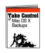 Take Control of Mac OS X Backups ebook by Kissell, Joe