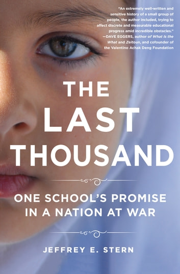 The Last Thousand - One School's Promise in a Nation at War ebook by Jeffrey E. Stern