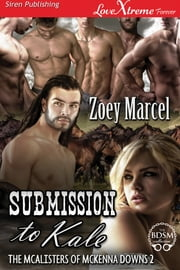 Submission to Kale ebook by Zoey Marcel