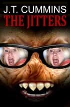 The Jitters ebook by J.T. Cummins