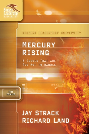Mercury Rising - 8 Issues That Are Too Hot to Handle ebook by Jay Strack,Dr. Richard Land
